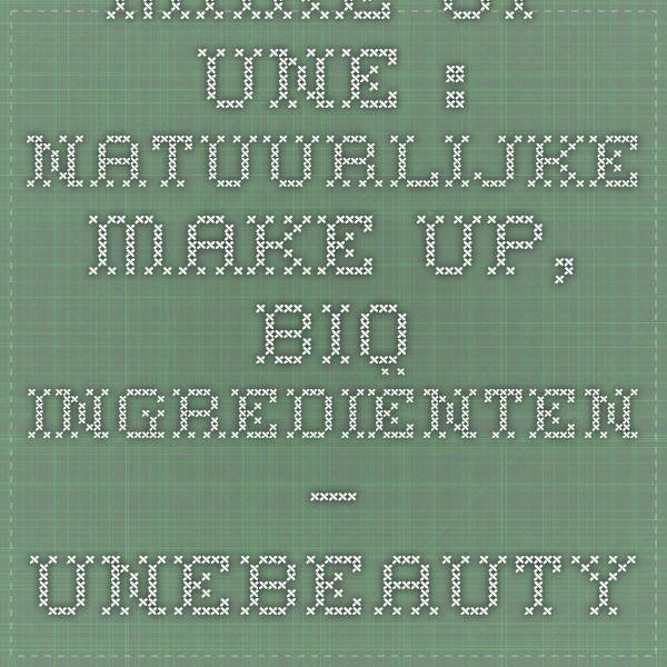 Make-Up Une : Natuurlijke Make-Up, Bio Ingrediënten – Unebeauty - Natuurlijke Beauty Make-Up | UNE Beauty