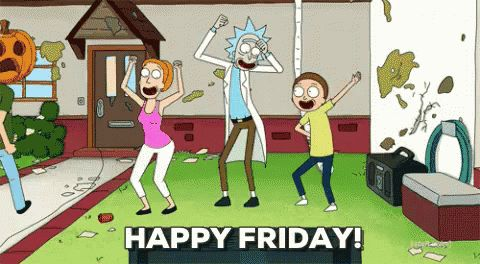 Happy Friday GIF - HappyFriday RickAndMorty Party - Discover & Share GIFs