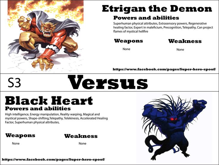A Battle too big for hell!... As these two demons clash, who will reign supreme as these two battle till the end? Etrigan the Demon vs Black Heart! WHO WILL WIN, and why? Powers, abilities, weaknesses, and weapons are posted.   by Super hero spoof  https://www.facebook.com/media/set/?set=a.481999345215709.1073741836.347654298650215&type=3
