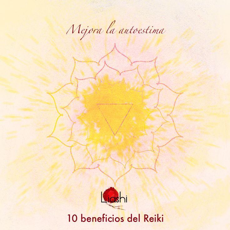 Conoce los beneficios del Reiki, hoy el nº6. Mejora la autoestima