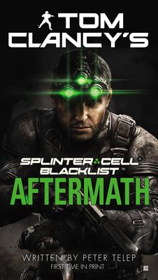 Tom Clancy's Splinter Cell: Blacklist Aftermath by Peter Telep, Click to Start Reading eBook, Sam Fisher must save one man's life to save his own country.Eccentric billionaire Igor Kasperov owns