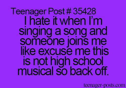 annoying, back off, bitch, black, friend, funny, hate, high school, high school music, hsm, lol, purple, so true, song, stop it, teen, teenager, teenager post, teenagerpost, tumblr, stop ir
