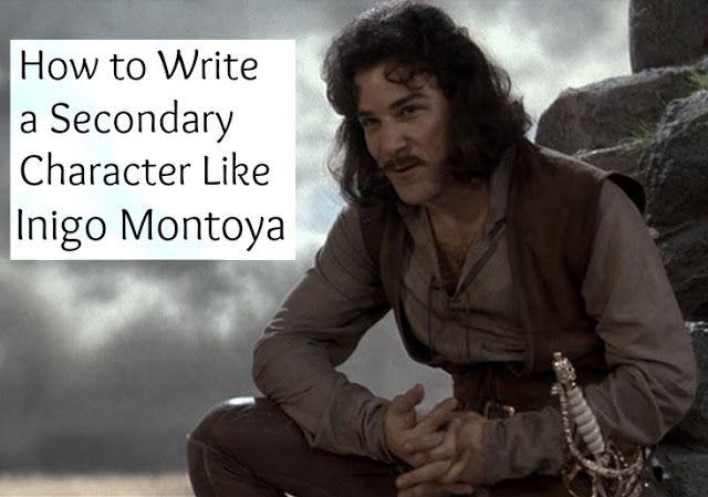 Writing a Secondary Character Like Inigo Montoya