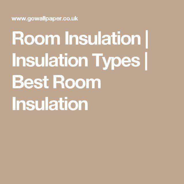 Room Insulation   Insulation Types   Best Room Insulation