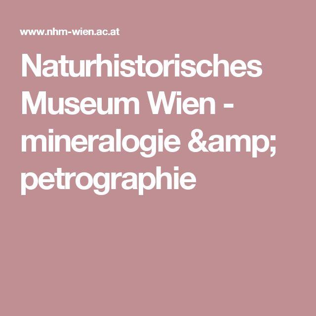 Naturhistorisches Museum Wien - mineralogie & petrographie