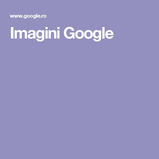 Imagini Google