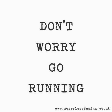 Don't worry / Go running