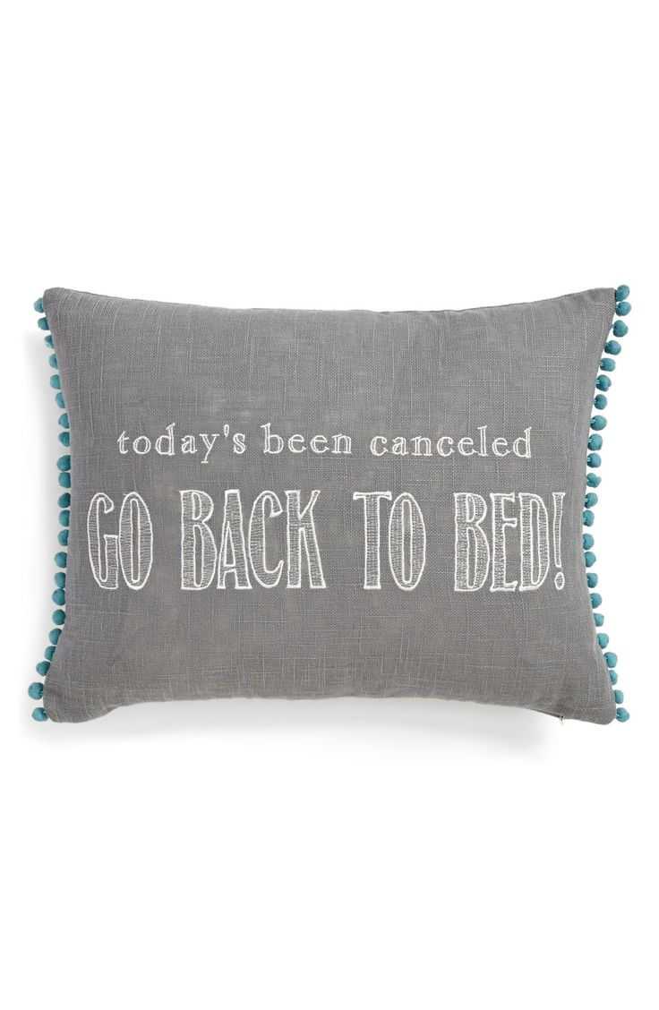 """Loving this grey pillow that says """"Today's been cancelled. Go back to bed!"""" It's perfect for those difficult Monday mornings."""