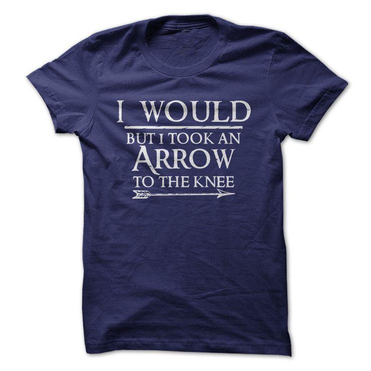 I Would, But I Took An Arrow To The Knee