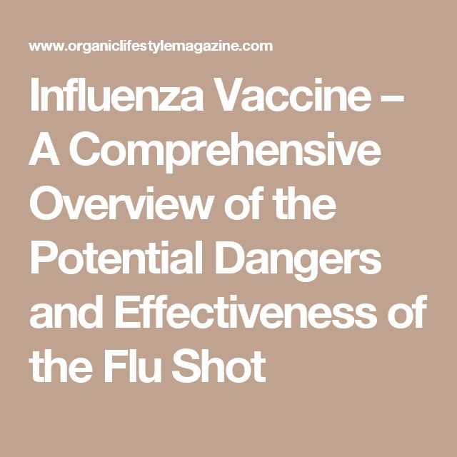Influenza Vaccine – A Comprehensive Overview of the Potential Dangers and Effectiveness of the Flu Shot