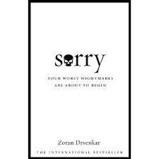 Sorry by Zoran Drvenkar....Brilliant!