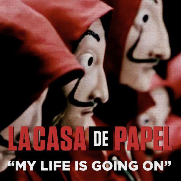 My Life Is Going On Música Original De La Serie De Tv La Casa De Papel Single Cecilia Krull Loja Itunes Store Lançamen Road Trip Music Journey Music Songs