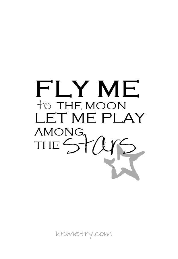 Fly me to the moon ♪ ♫ ♩ ♬
