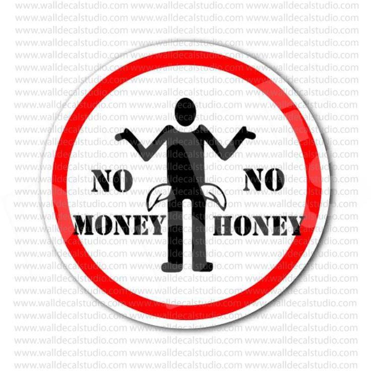 No money no honey funny sign sticker