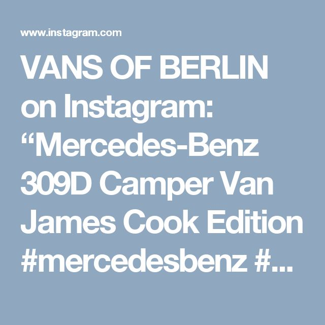 "VANS OF BERLIN on Instagram: ""Mercedes-Benz 309D Camper Van James Cook Edition #mercedesbenz #MB #MB309 #309D #hightop #jamescook #mbjamescook #mercedescamper #vanlife…"""