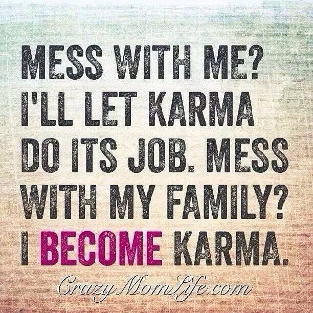 Karma. Beating bitches down since the beginning of time..