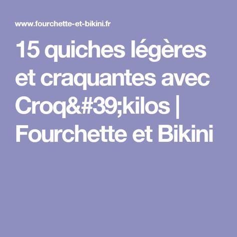 15 quiches légères et craquantes avec Croq'kilos | Fourchette et Bikini