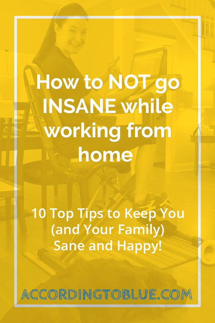 How to not go insane while working from home // According to Blue