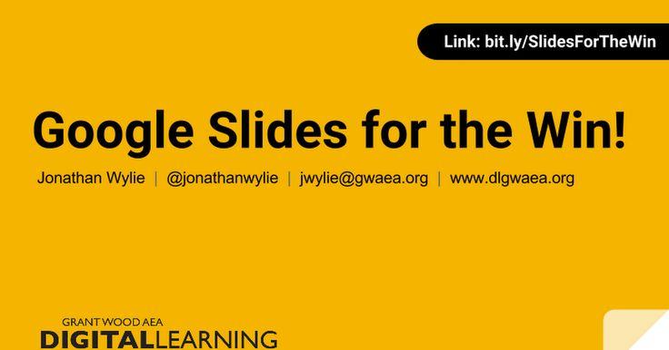 Google Slides for the Win! Link: bit.ly/SlidesForTheWin