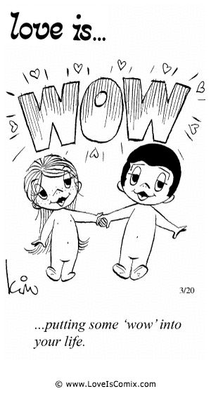 """Love Is... putting some """"wow"""" into your life."""