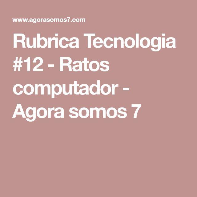 Rubrica Tecnologia #12 - Ratos computador - Agora somos 7