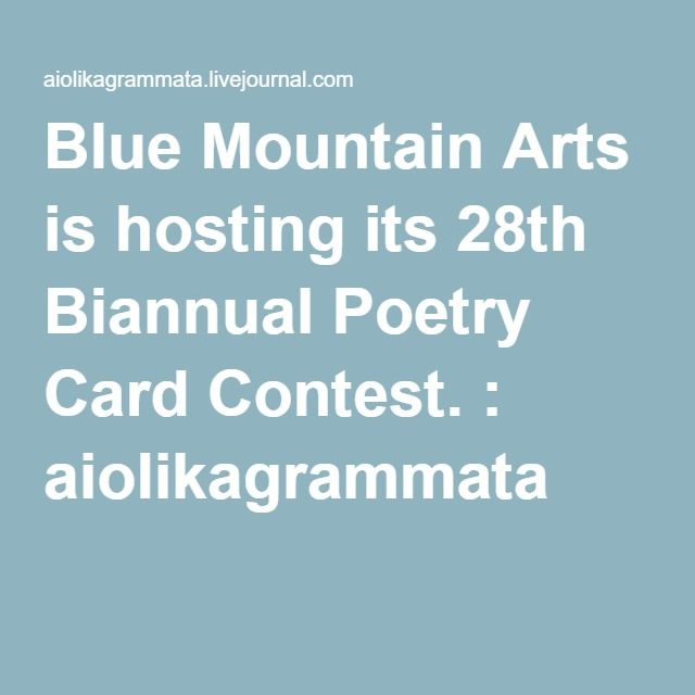 Blue Mountain Arts is hosting its 28th Biannual Poetry Card Contest. : aiolikagrammata