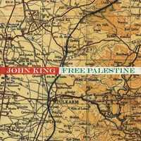 New Release!  John King: Free Palestine  The Secret Quartet