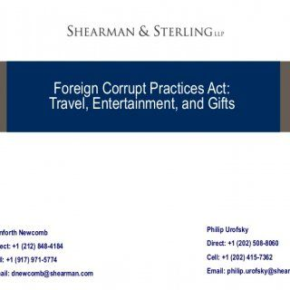 Foreign Corrupt Practices Act: Travel, Entertainment, and Gifts Philip Urofsky Direct: +1 (202) 508-8060 Cell: +1 (202) 415-7362 Email: [email_address] Danf. http://slidehot.com/resources/fcpa-travel-entertainment-gifts.22373/