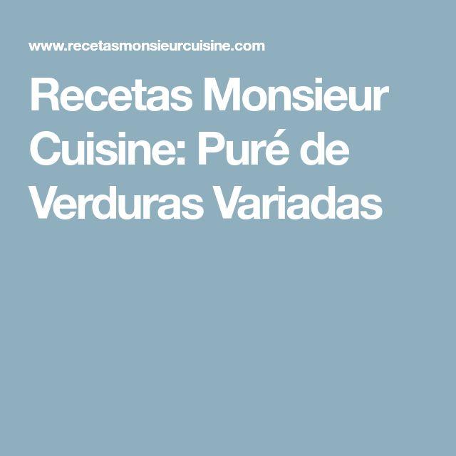 Recetas Monsieur Cuisine: Puré de Verduras Variadas