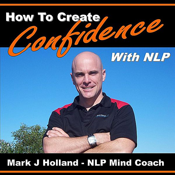 NLP Training Confidence - How to be Confident Click to listen at CDBaby