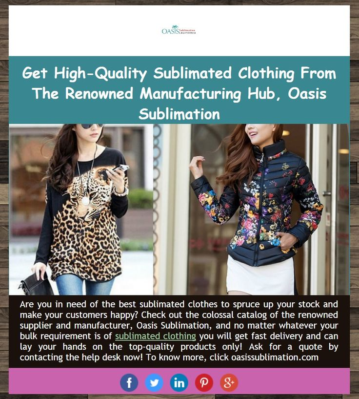 Get High-Quality Sublimated #Clothing From The Renowned #Manufacturing Hub, Oasis Sublimation