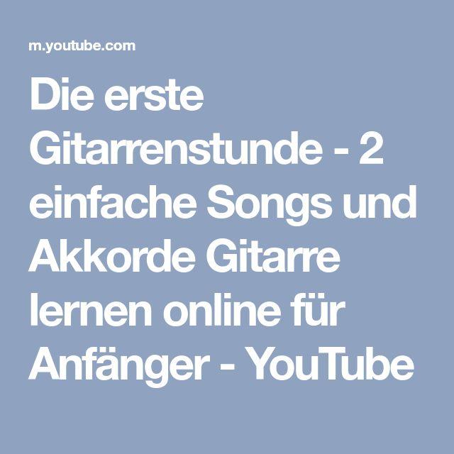Die erste Gitarrenstunde - 2 einfache Songs und Akkorde Gitarre lernen online für Anfänger - YouTube