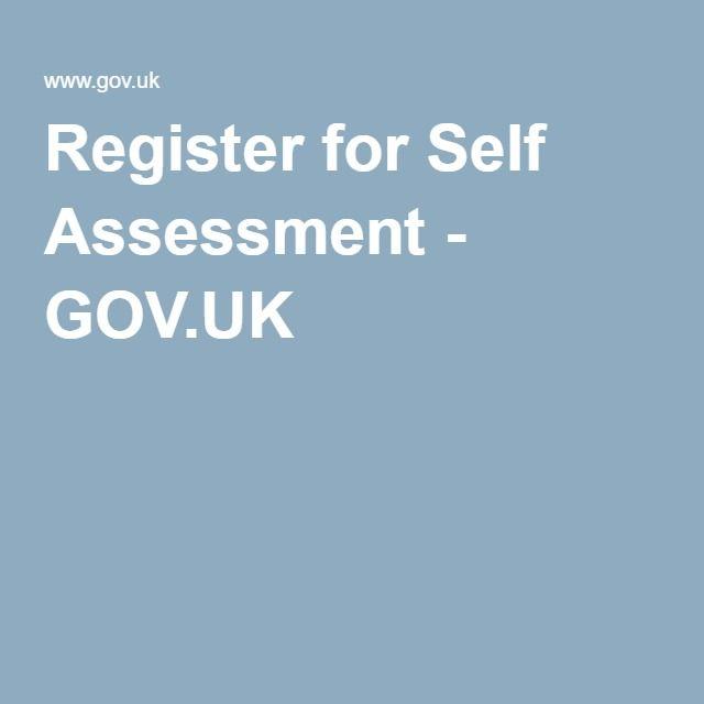 Register for Self Assessment -  self-employed GOV.UK  https://www.gov.uk/register-for-self-assessment/not-self-employed  https://www.gov.uk/register-for-self-assessment  https://online.hmrc.gov.uk/shortforms/form/SA1  https://online.hmrc.gov.uk/registration/