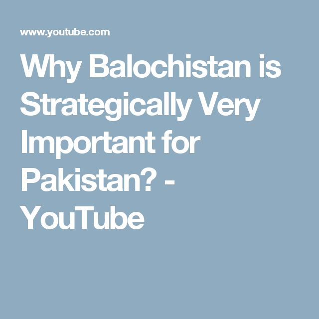 Why Balochistan is Strategically Very Important for Pakistan? - YouTube