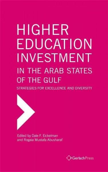 Higher Education Investment in the Arab States of the Gulf: Strategies for Excellence and Diversity