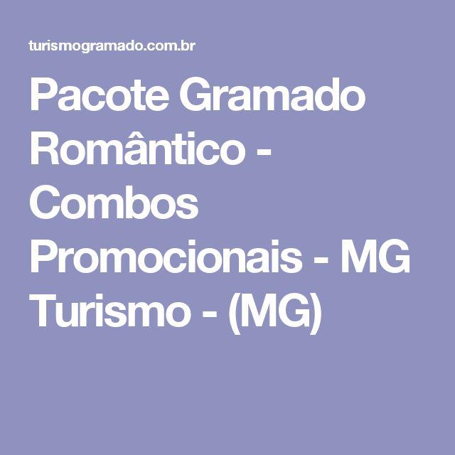 Pacote Gramado Romântico - Combos Promocionais - MG Turismo - (MG)
