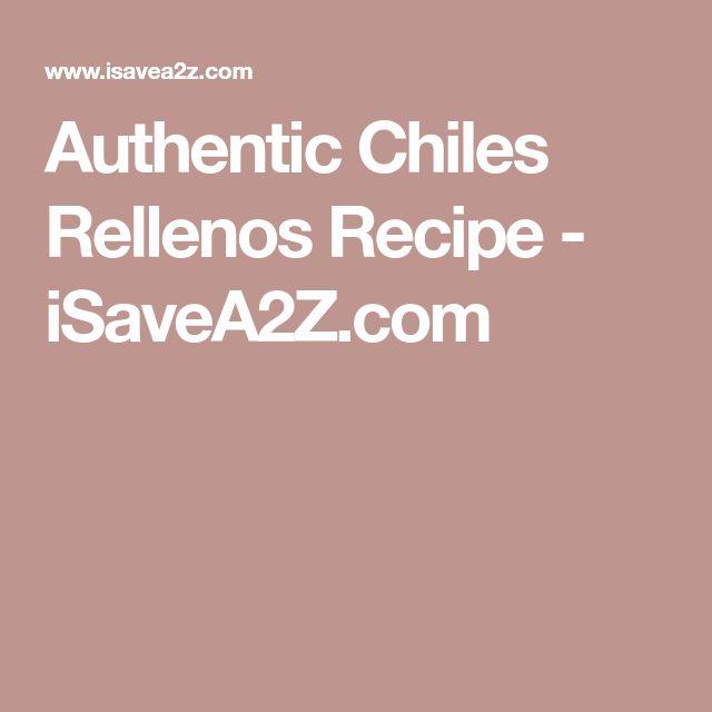 Authentic Chiles Rellenos Recipe - iSaveA2Z.com