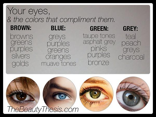 Brown eyes: Brown eyes and brown hair can easily pull off any color, but when it comes to enhancing brown eyes earth tones are a great way to go. Browns, greens, purples, silvers and gold tones all look amazing and bring out the warmth in brown eyes.