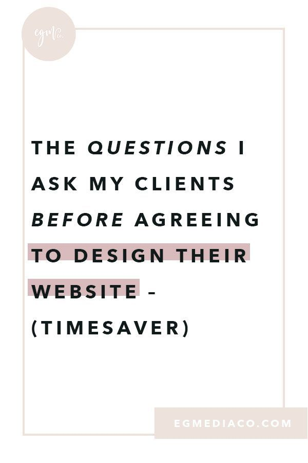 The questions I ask my clients before agreeing to design their website – TIMES…