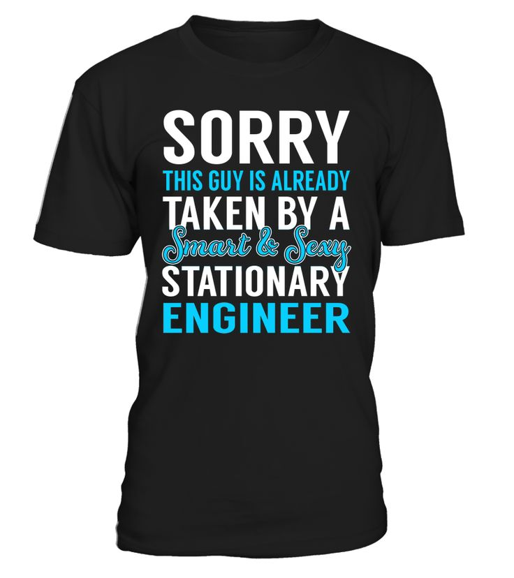 Sorry This Guy Is Already Taken By A Smart & Sexy Stationary Engineer #StationaryEngineer