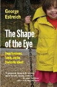 The Shape of the Eye. I can't WAIT to read this book that a father (a poet and gifted author) wrote about his family's experience with a postnatal diagnosis of Down syndrome. Nothing but 5 stars and stellar reviews on Amazon.