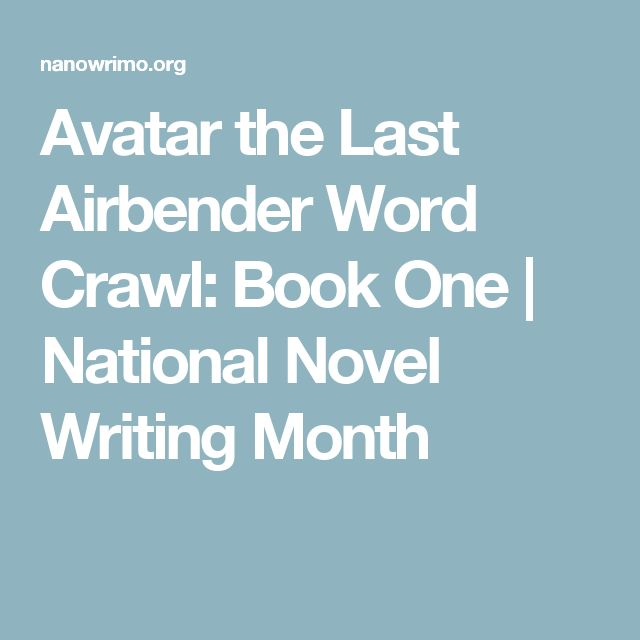 Avatar the Last Airbender Word Crawl: Book One | National Novel Writing Month