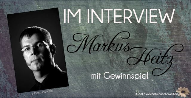Katis-Buecherwelt: [INTERVIEW] Im Interview mit Markus Heitz + Gewinn...