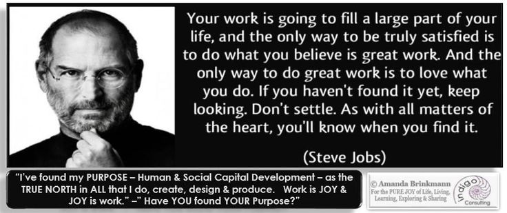 Steve Jobs was 100% spot-on. When you find your PURPOSE, your passion, what lights your fire - then work is like play