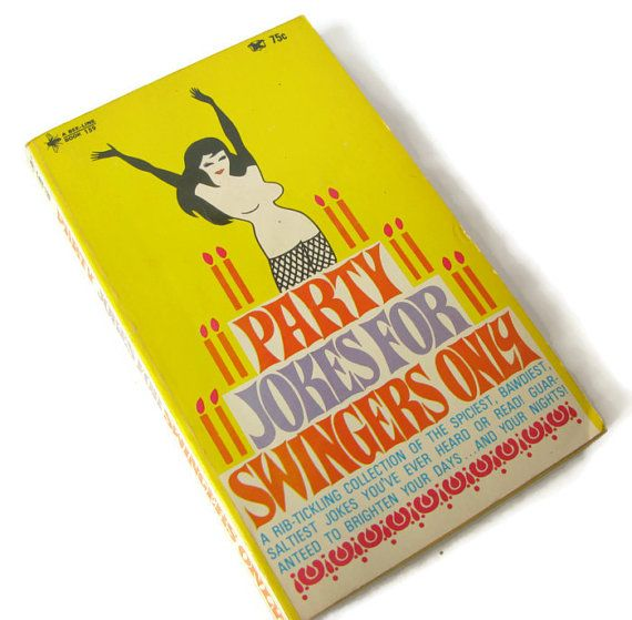 1960s Vintage Joke Book Party Jokes for Swingers Only  1967 Party Jokes     a rib tickling collection of the spiciest, bawdiest, saltiest jokes youve ever