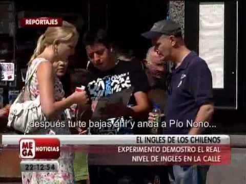 This is Part 1 of a video report shown on Meganoticias in Chile regarding Chilean English abilities.   The report is in Spanish with some English. (examples of Chileans speaking English)