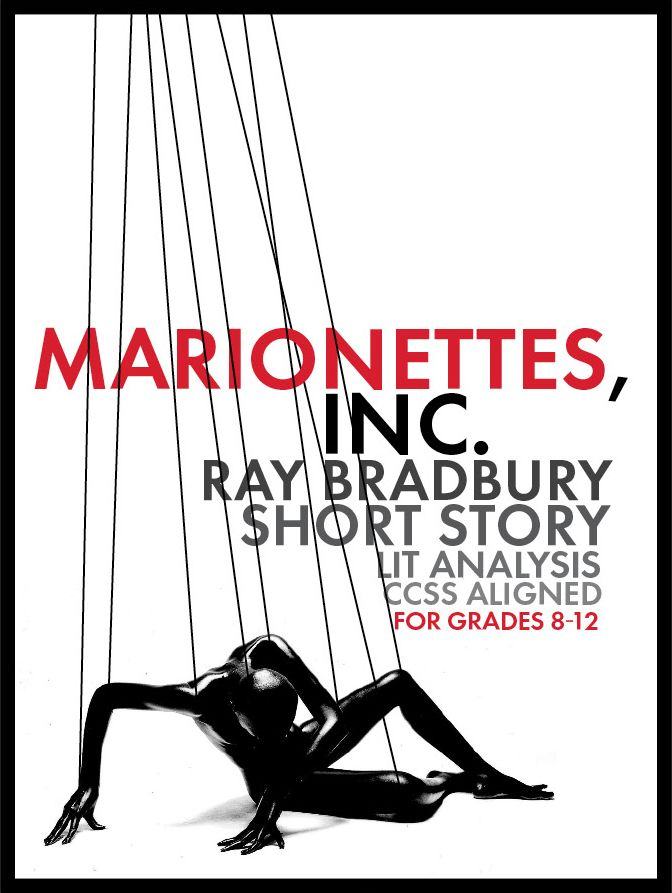 "Imagine you could buy a clone of yourself and no one would ever know. What could possibly go wrong? Print-and-teach materials to get your students reading and thinking about Ray Bradbury's delightfully creepy short story, ""Marionettes, Inc."""