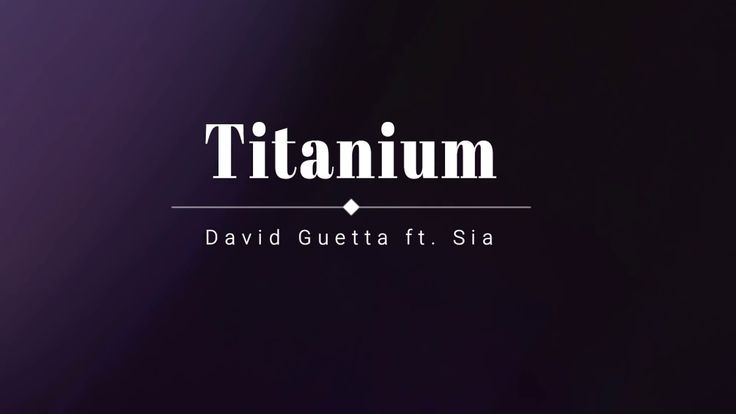 David Guetta, Sia - Titanium (Lyric Video) [HD] [HQ]