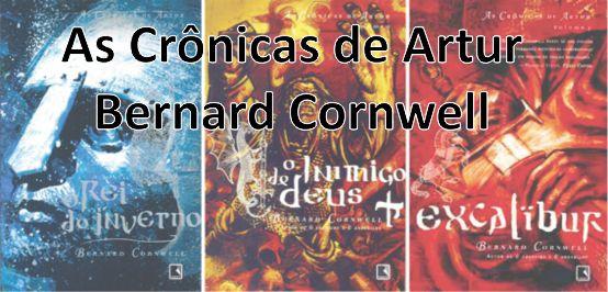 Livros ~> As Crônicas de Artur – Bernard Cornwell https://asneiragratis.wordpress.com/2016/12/08/livros-cronicas-artur/
