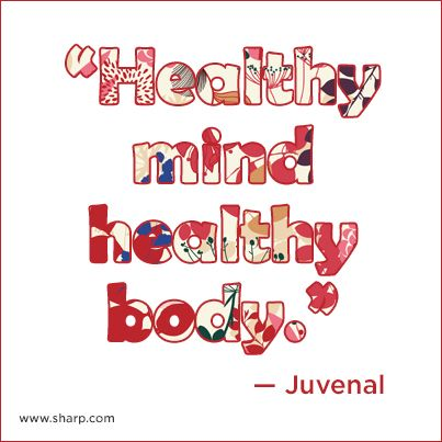 """""""Healthy mind healthy body."""" - Juvenal #juvenal #quote #sharphealthcare"""